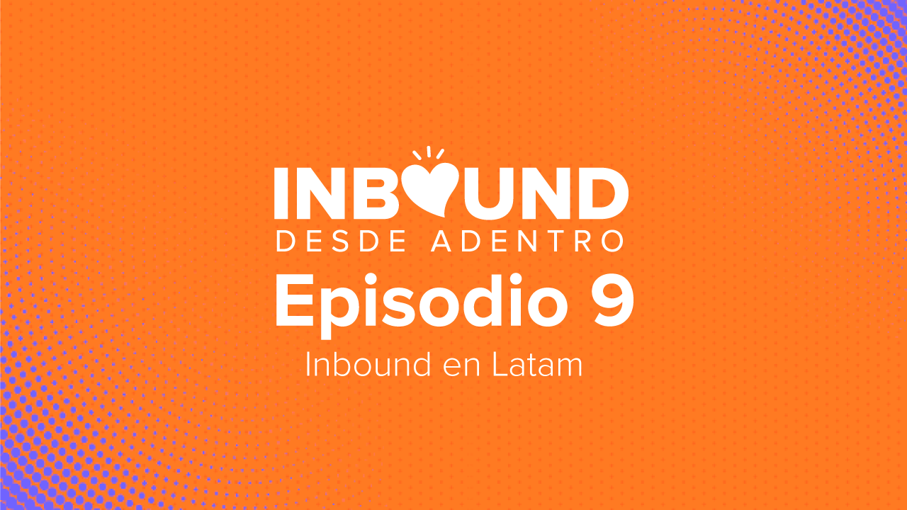 Inbound-desde-Adentro-episodio-9