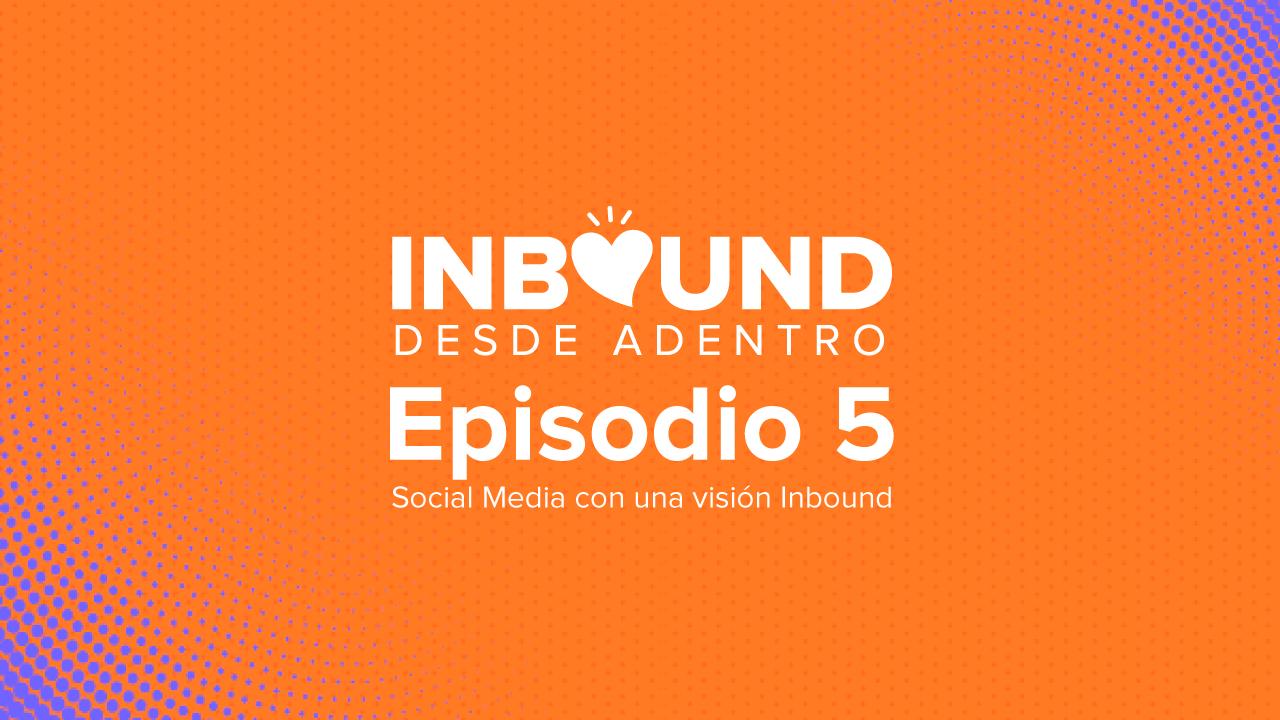Inbound-desde-adentro-episodio-5
