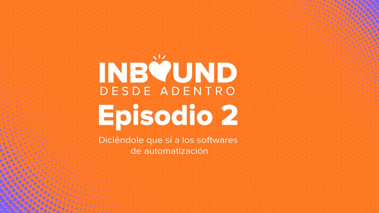 Inbound-desde-adentro-episodio2png