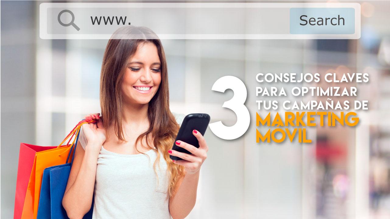 3 consejos claves para optimizar tus campañas de marketing móvil