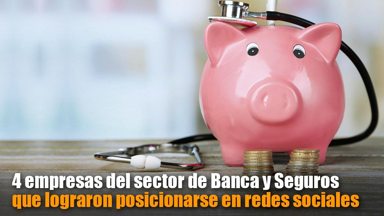 4 empresas del sector de Banca y Seguros que lograron posicionarse en redes sociales.jpg