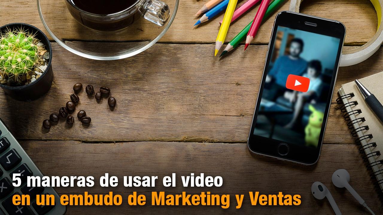 5-maneras-usar-video-en-embudo-marketing-ventas.jpg
