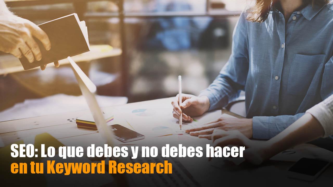 SEO: Lo que debes y no debes hacer en tu Keyword Research