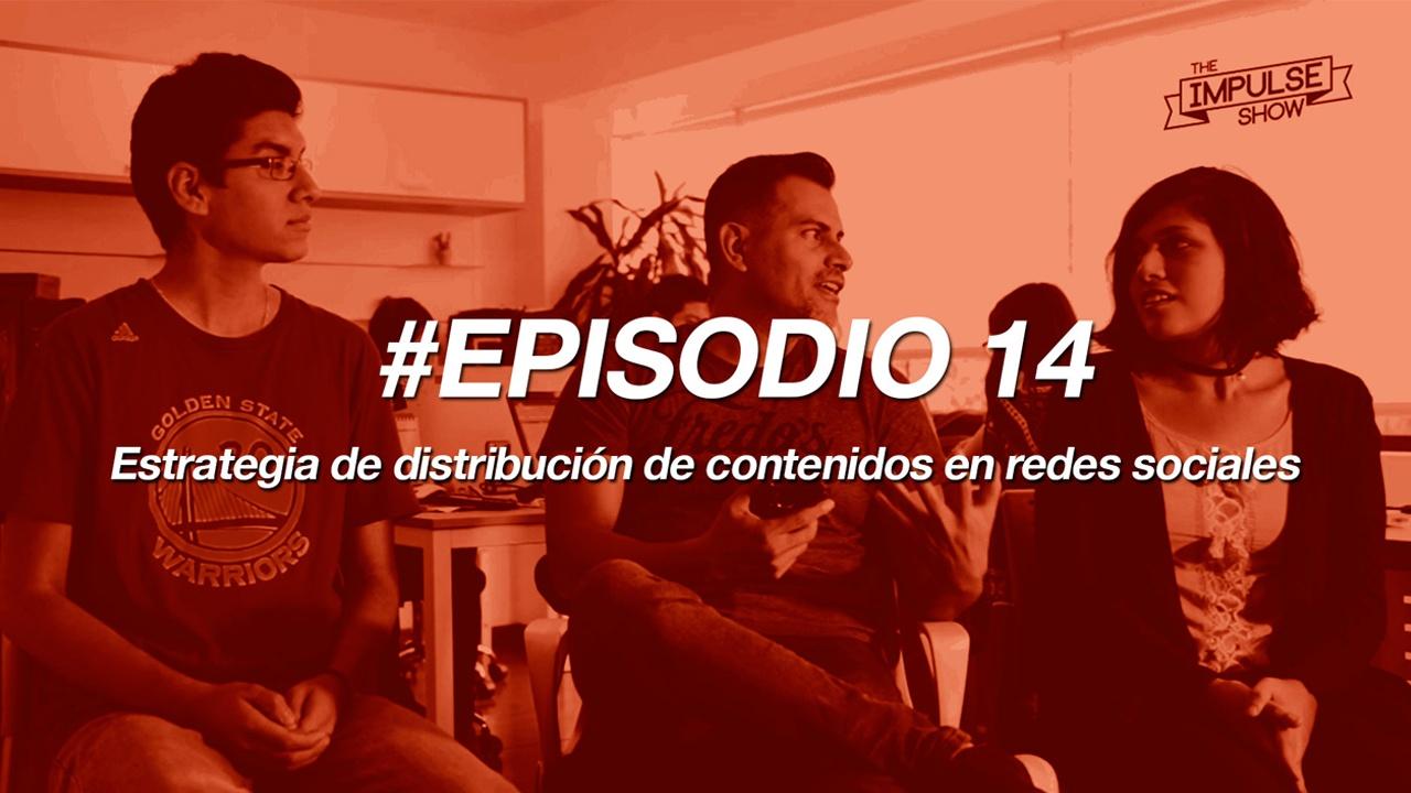 #TheImpulseShow Ep 14: ¿Cómo debe ser la distribución de contenidos en redes sociales?