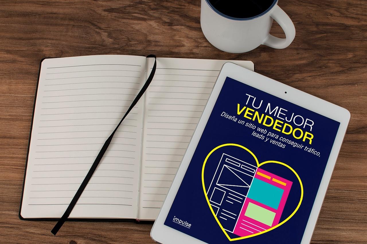 [Ebook] ¿Cómo diseñar un sitio web para conseguir tráfico, leads y ventas?