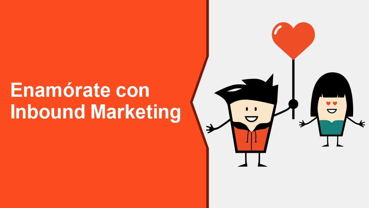 enamórate_con_inbound_marketing.jpg