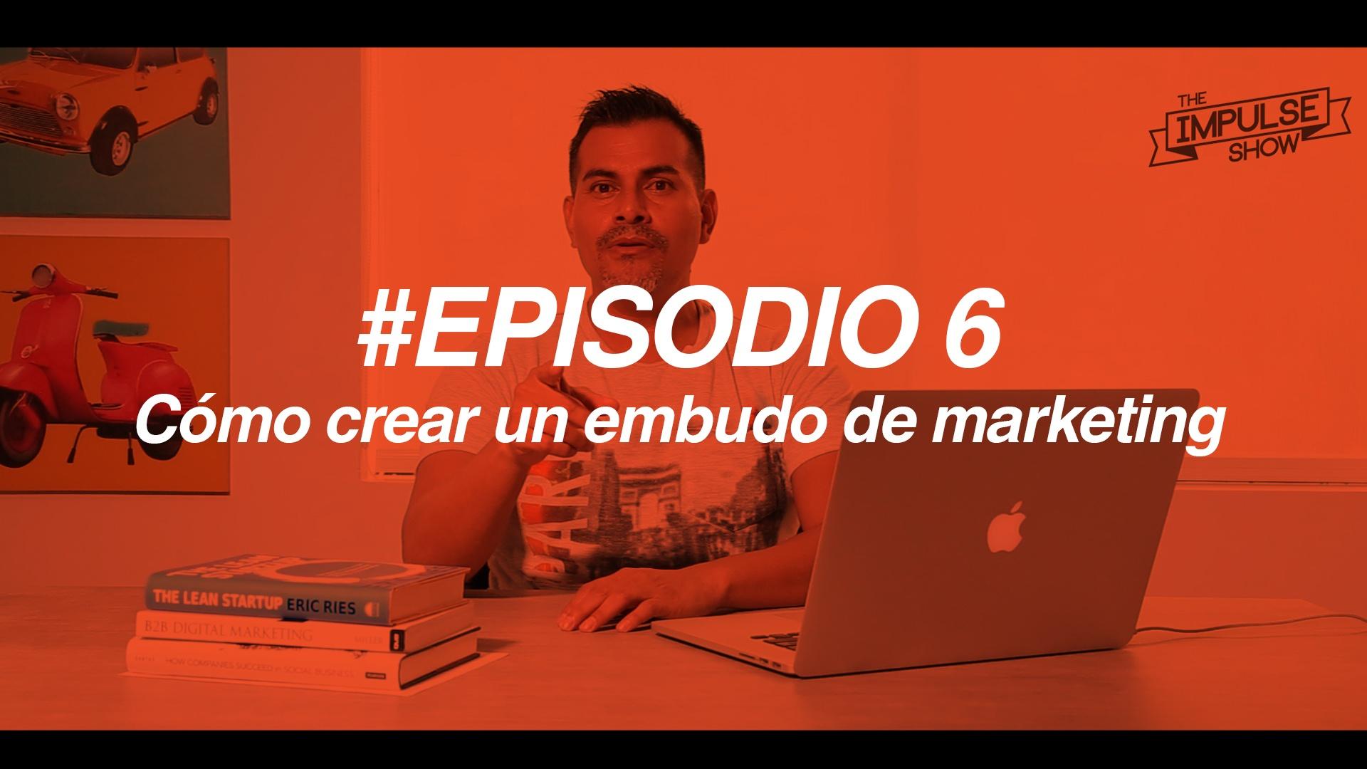 #TheImpulseShow Ep 6: Aprende a crear un embudo de marketing para atraer potenciales clientes y convertirlos en promotores de tu negocio
