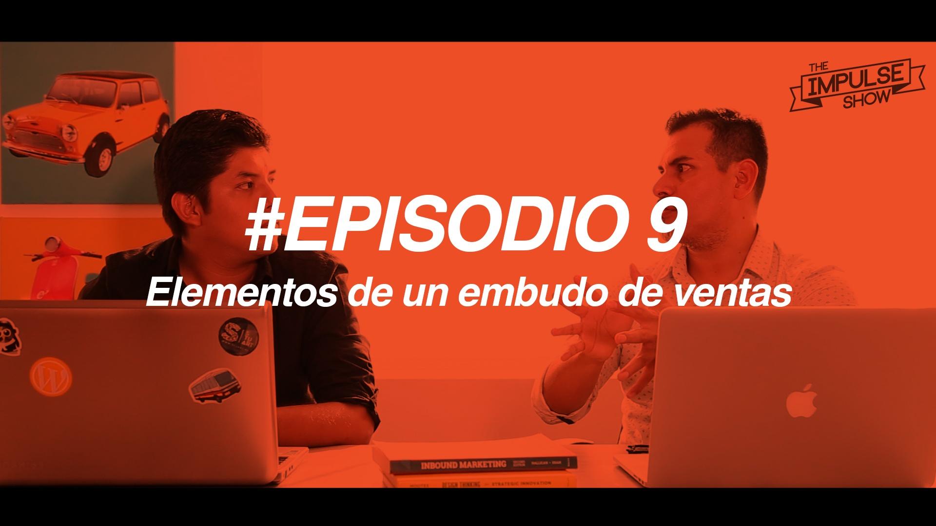 #TheImpulseShow Ep 9: Elementos de un embudo de ventas