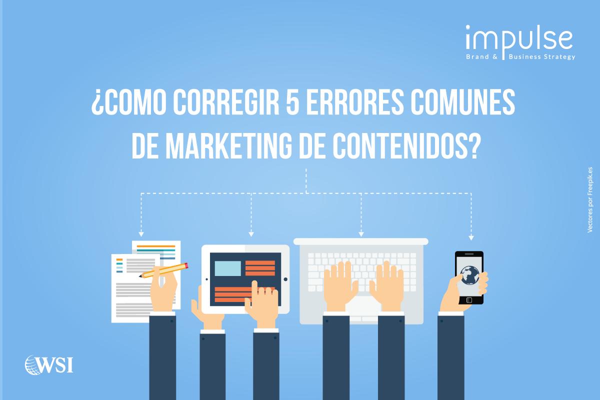 Ebook: ¿Cómo corregir 5 errores de Marketing de Contenidos que posiblemente estés cometiendo?