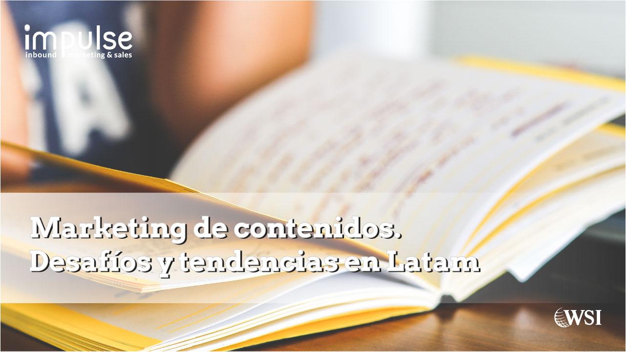 Marketing de Contenidos: Desafíos y Tendencias en Latam