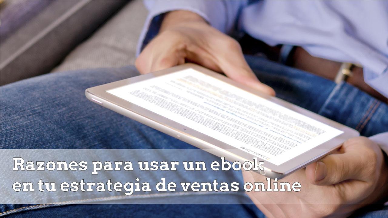 Razones para usar un ebook en tu estrategia de ventas online