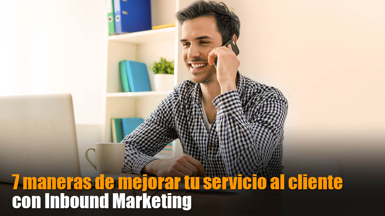 servicio al cliente inbound marketing banca seguros.jpg
