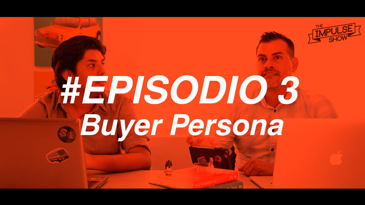 the-impulse-show--episodio-3-buyer-persona.jpg