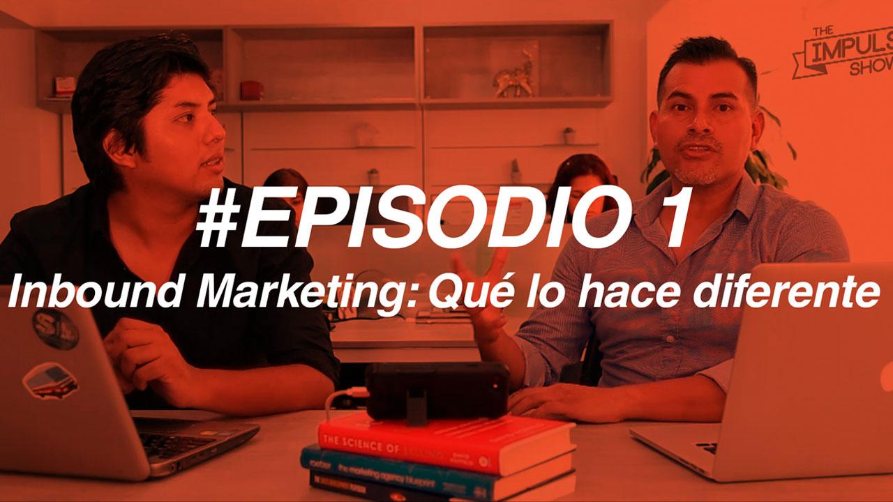 #TheImpulseShow Ep1: Inbound Marketing: Qué lo hace diferente a la estrategia que todos usan